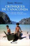 Cròniques de l'Anaconda. Índia, Pakistan, Indonèsia, Filipines, Cambodja, Tailàndia, Laos